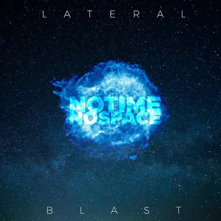 no time no space lateral blast